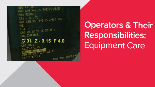 Operators & Their Responsibilities: Equipment Care