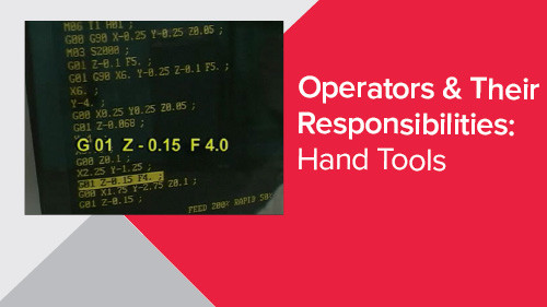 Operators & Their Responsibilities: Hand Tools