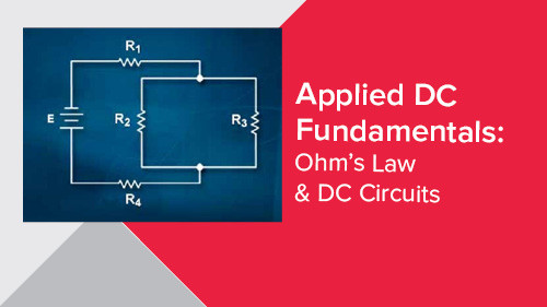 Applied DC Fundamentals: Ohm's Law & DC Circuits
