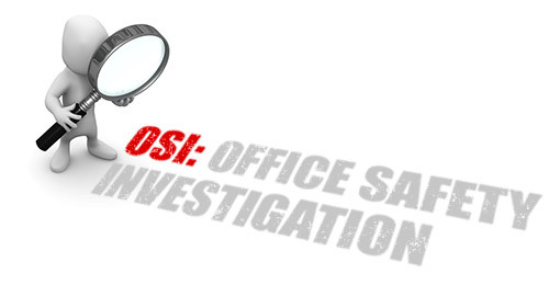 OSI: Office Safety Investigation