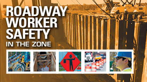 Roadway Worker Safety: In The Zone