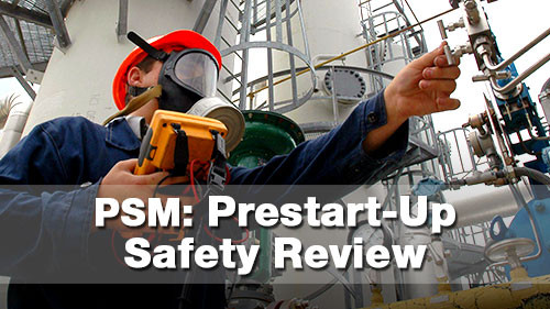 PSM: Pre-Startup Safety Review