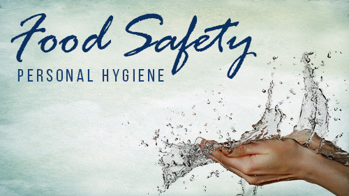 Food Safety: Personal Hygiene