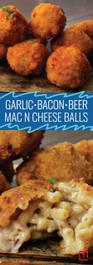 GARLIC, BACON, AND BEER MAC & CHEESE BALLS