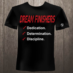 Dream Finishers 3D Dedication, Determination, Discipline  Black shirt with Red & White Graphics
