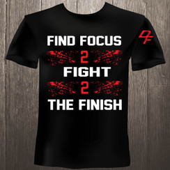 Dream Finishers Mission Statement Shirt Find Focus 2 Fight 2 The Finish Black Shirt with Red and White Graphics