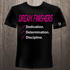 Dream Finishers 3D Dedication, Determination, Discipline  Black shirt on Pink and White Graphics
