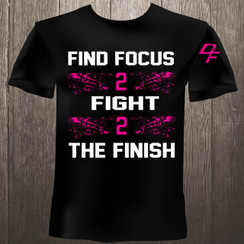 Dream Finishers Mission Statement Shirt Find Focus 2 Fight 2 The Finish Black Shirt with Pink and White Graphics