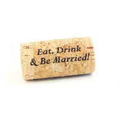 Custom Whole Cork - Eat Drink and Be Married - 2 - CorkeyCreations.com