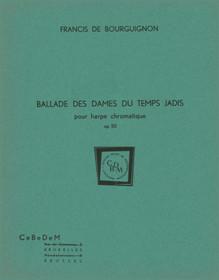 Bourguignon: Ballade des Dames du Temps Jadis pour harpe chromatique Op.50