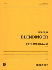 Blendinger: Suite Marseillaise Op.48