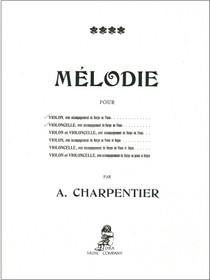 Charpentier: Melodie for Violon & Violoncello (with Harp, Piano or Organ)