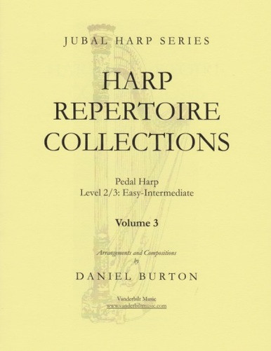 """Image: the cover of """"Harp Repertoire Collections Volume 3"""" by Daniel Burton. The cover is yellow and features a picture of a harp, over which the title is superimposed. The book is written for pedal harp, level 2/3, or easy to intermediate. It is part of the Jubal Harp series, and is published by Vanderbilt Music."""