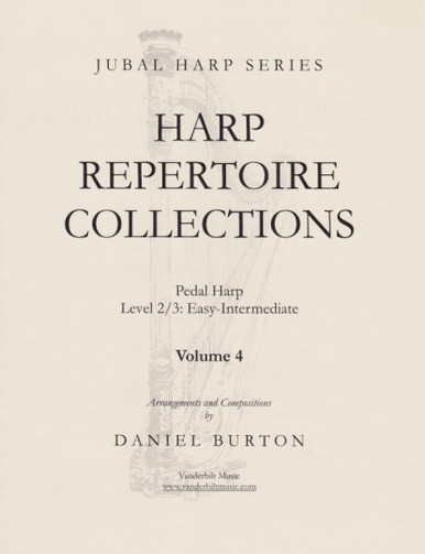 "Image: the cover of ""Harp Repertoire Collections Volume 4"" by Daniel Burton. The cover is beige and features a picture of a harp, over which the title is superimposed. The book is written for pedal harp, level 2/3, or easy to intermediate. It is part of the Jubal Harp series, and is distributed by Vanderbilt Music."