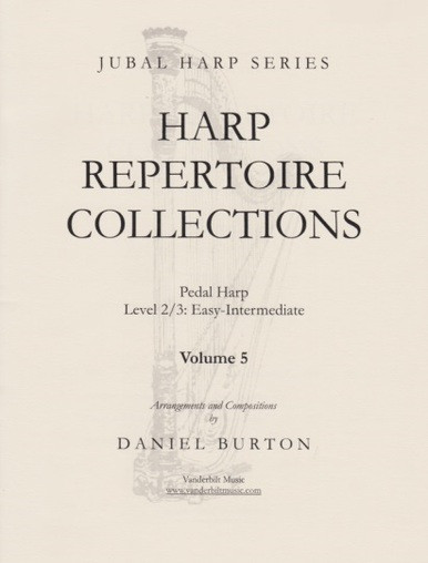 """Image: the cover of """"Harp Repertoire Collections Volume 5"""" by Daniel Burton. The cover is beige and features a picture of a harp, over which the title is superimposed. The book is written for pedal harp, level 2/3, or easy to intermediate. It is part of the Jubal Harp series, and is published by Vanderbilt Music."""