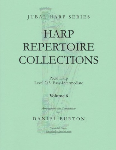 "Image: the cover of ""Harp Repertoire Collections Volume 6"" by Daniel Burton. The cover is pale green and features a picture of a harp, over which the title is superimposed. The book is written for pedal harp, level 2/3, or easy to intermediate. It is part of the Jubal Harp series, and is published by Vanderbilt Music."