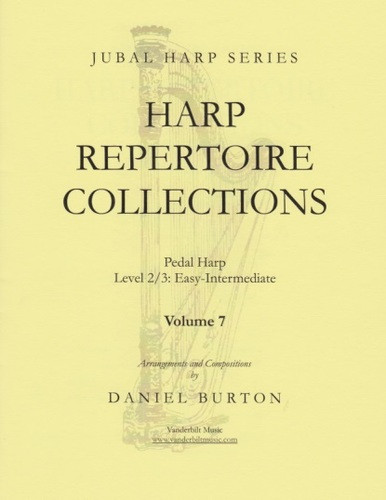 """Image: the cover of """"Harp Repertoire Collections Volume 7"""" by Daniel Burton. The cover is yellow and features a picture of a harp, over which the title is superimposed. The book is written for pedal harp, level 2/3, or easy to intermediate. It is part of the Jubal Harp series, and is distributed by Vanderbilt Music."""