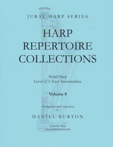 "Image: the cover of ""Harp Repertoire Collections Volume 8"" by Daniel Burton. The cover is light blue and features an image of a harp, over which the title is superimposed. The book is written for pedal harp, level 2/3, or easy to intermediate. It is part of the Jubal Harp Series, and is published by Vanderbilt Music."