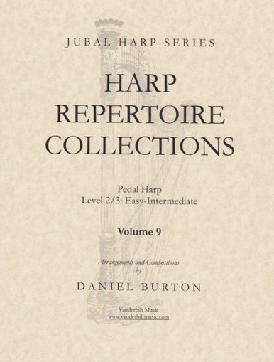 "Image: the cover of ""Harp Repertoire Collections Volume 9"" by Daniel Burton. The cover is sepia-toned and features an image of a harp, over which the title is superimposed. The book is part of the Jubal Harp Series, and is written for pedal harp, level 2/3, or easy to intermediate. It is published by Vanderbilt Music."