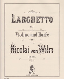 Wilm, von: Larghetto for Vln & Hp Op. 119