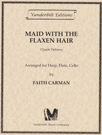 Debussy/Carman: Maid with the Flaxen Hair for Harp, Flute and Cello