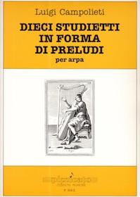 Campolieti: Dieci Studientti in Forma Di Preludi per arpa