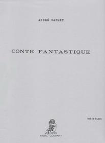 Caplet, Andre: Conte Fantastique (Set of Parts)