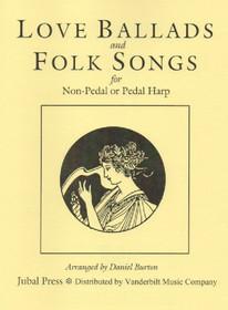 Burton, Daniel: Love Ballads and Folk Songs