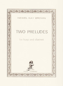 Brown, Newel Kay: Two Preludes for Harp and Clarinet