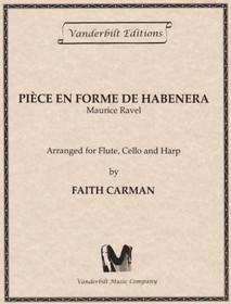 Ravel/Carman: Piece en Forme de Habanera For Flute, Cello, and Harp