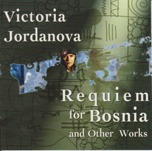 Jordanova: Requiem for Bosnia and Other Works