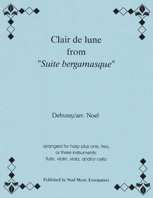 Debussy/Noel: Clair de lune (arragned for harp plus one, two, or three instruments: flute, violin, viola, and/or cello)