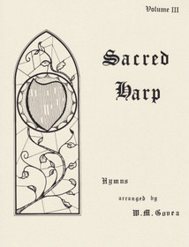 Govea: Sacred Harp Vol. 3