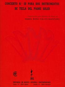 Concierto No. III para dos Instrumentos de Tecla del Padre Soler, Maria Rosa Calvo-Manzano