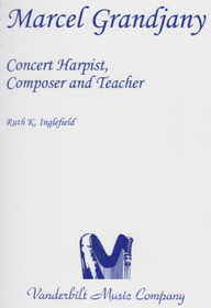 Inglefield, Marcel Grandjany: Concert Harpist, Composer, and Teacher