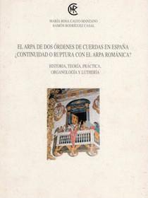 El Arpa de Dos Ordenes de Cuerdas en Espana ¿Continuidad o Ruptura con el Arpa Romanica?