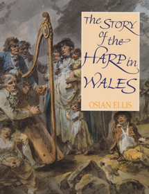 Ellis, Osian: The Story of the Harp in Wales