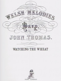Thomas, John: Welsh Melodies for the Harp (Watching the Wheat)