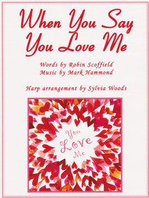 When You Say You Love Me, arr by Sylvia Woods