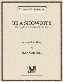 Fell: Be a Showoff!! Short Medley of Famous Pieces for the Harp