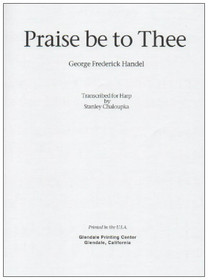 Handel/Chaloupka: Praise be to Thee