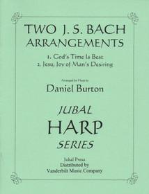 Bach/Burton: Two J.S. Bach Arrangements - God's Time is Best, Jesu Joy of Man's Desiring