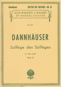 Dannhauser: Solfege des Solfeges in Three Books (Book III)