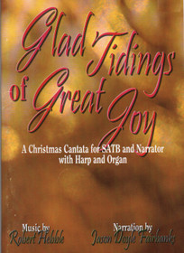 Hebble: Glad Tidings of Great Joy, A Christmas Cantata for SATB and Narrator with Harp and Organ