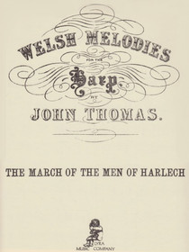 Thomas: Welsh Melodies: The March of the Men of Harlech