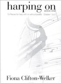 Clifton-Welker: Harping On, Book 1