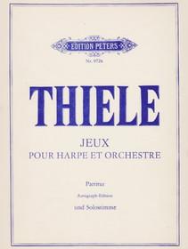 Thiele: Jeux Pour Harpe et Ochestre