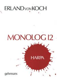 Von Koch, Monolog 12