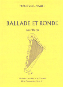 Vergnault: Ballade et Ronde pour Harpe