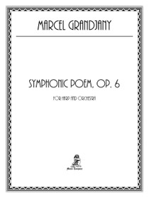 Grandjany, Symphonic Poem, Op. 6
